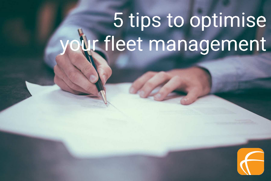 5 TIPS TO OPTIMISE YOUR FLEET MANAGEMENT