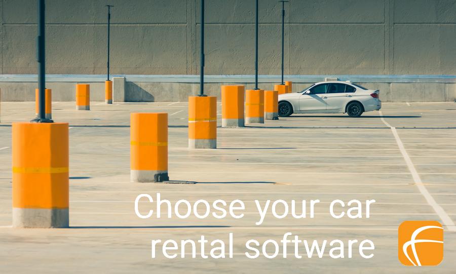 CHOOSE YOUR CAR RENTAL SOFTWARE
