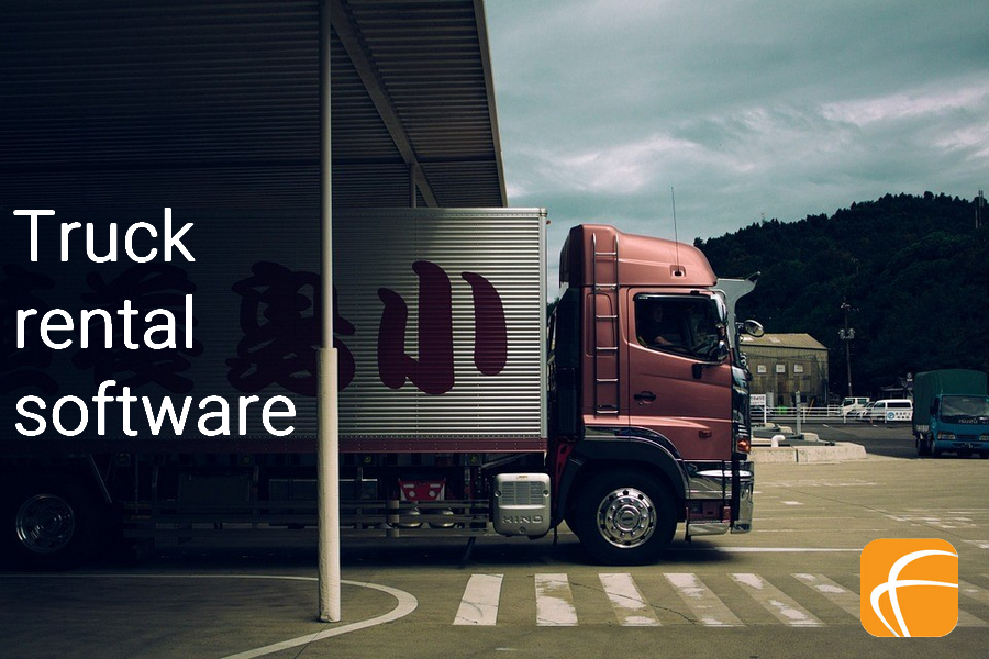 CHOOSE THE RIGHT TRUCK RENTAL SOFTWARE