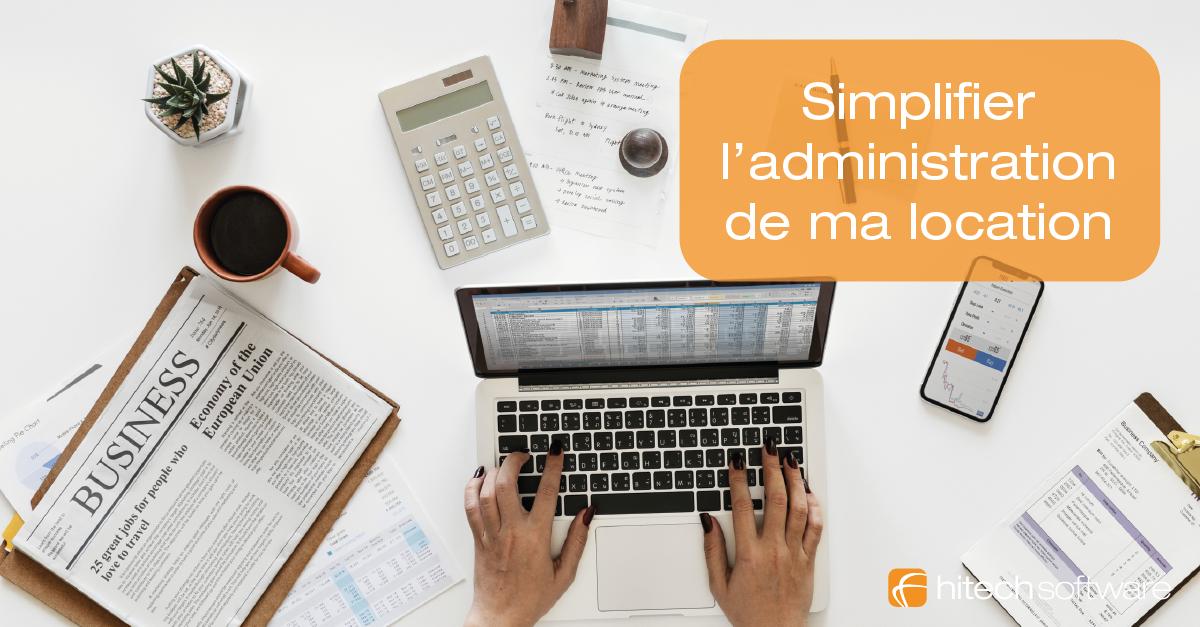Comment simplifier les tâches administratives de votre entreprise de location ?