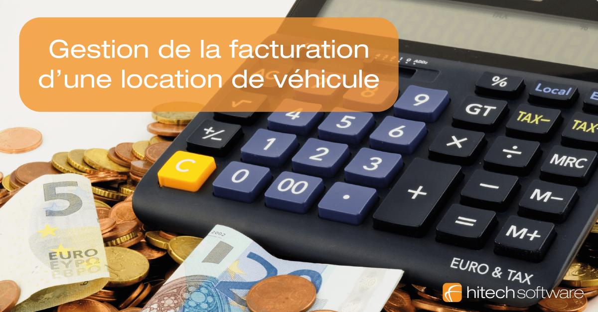 Comment gérer la facturation d'une location de véhicule ?