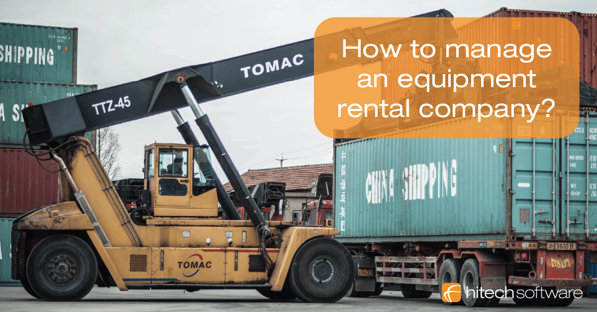 How to manage an equipment rental company?
