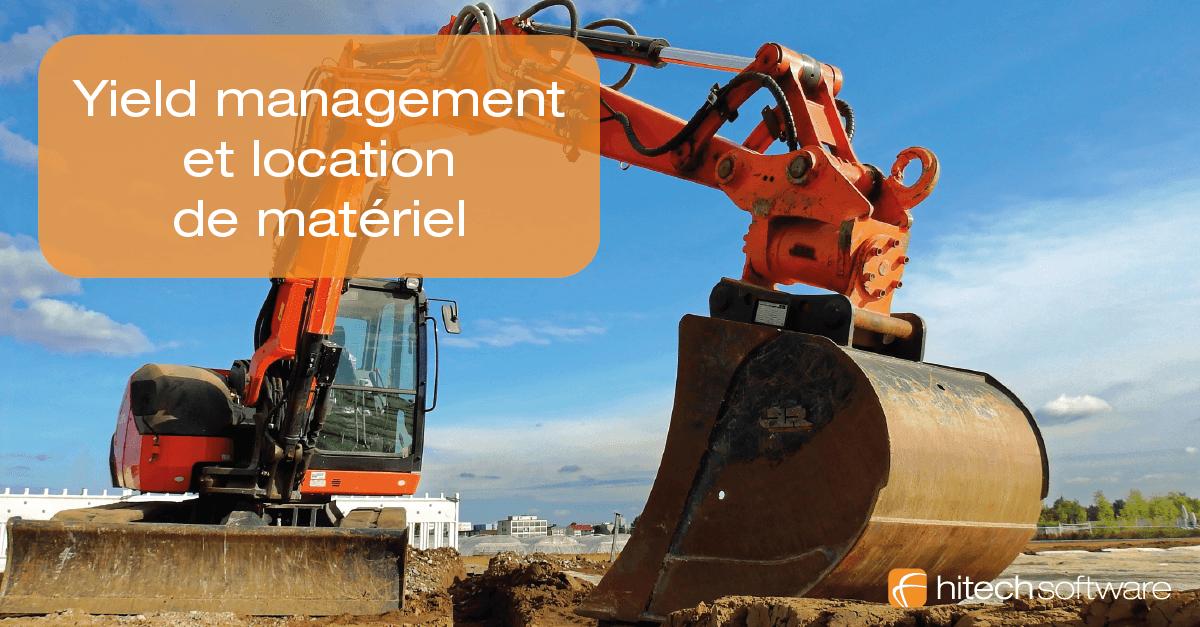 Quel est l'intérêt du yield management dans la location de matériel ?