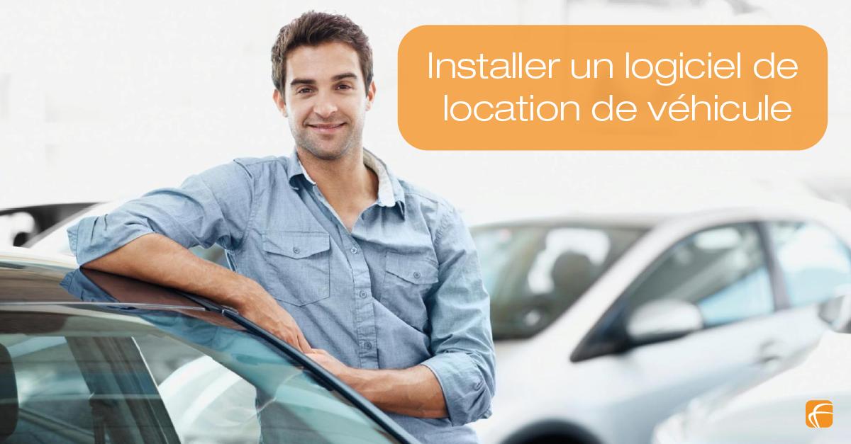 Comment installer un logiciel de location de véhicule ?