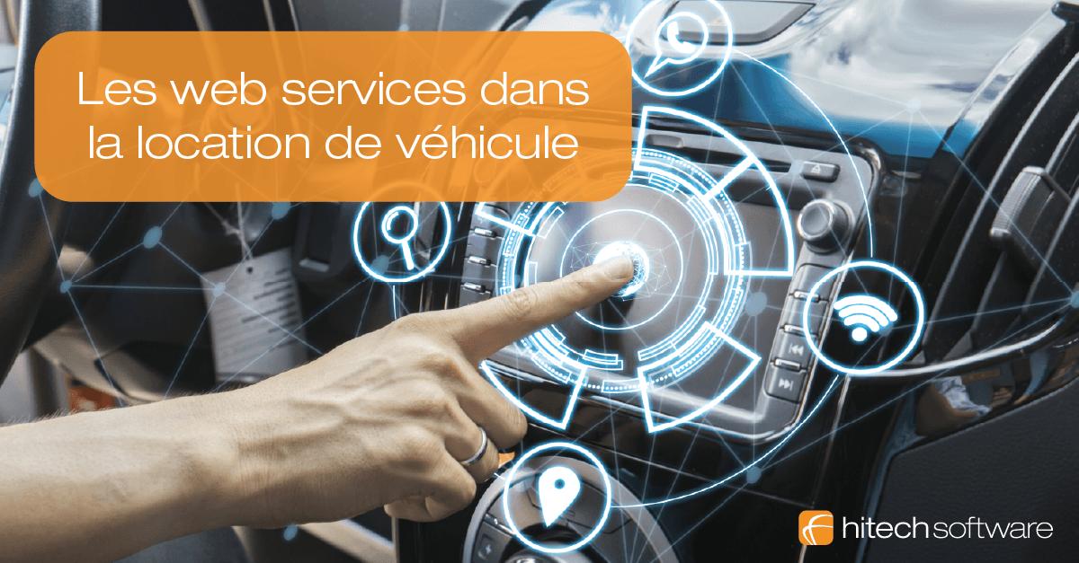 Web services et gestion de location de véhicule, comment ça marche ?
