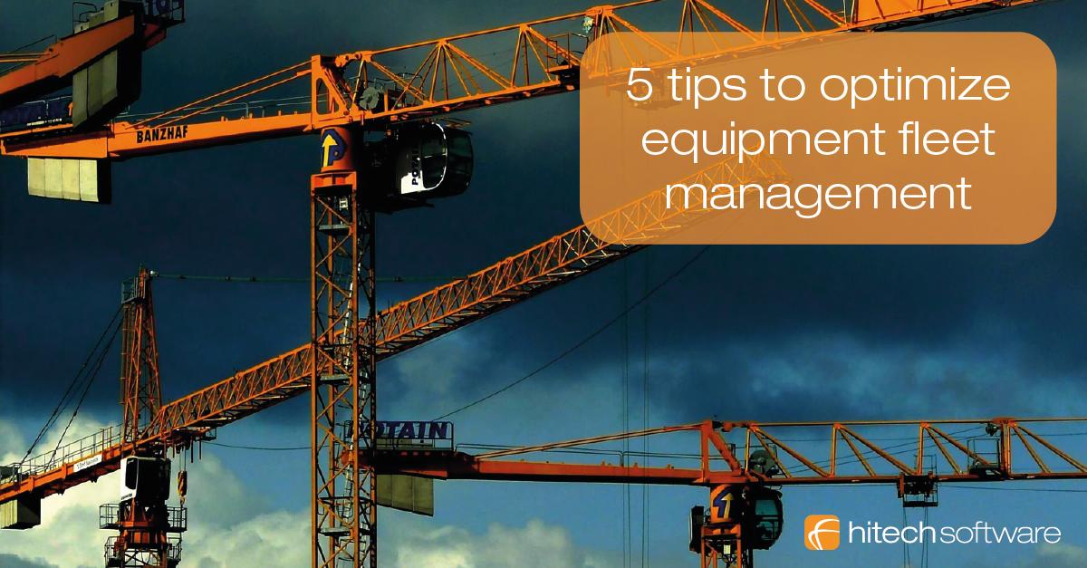 5 tips to optimize equipment fleet management